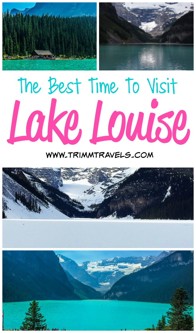 The Best Time To Visit Lake Louise