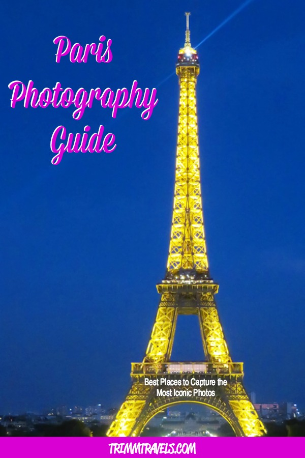 Paris Photography Guide: Best Places to Capture the Most