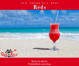 Trini Slang Reds