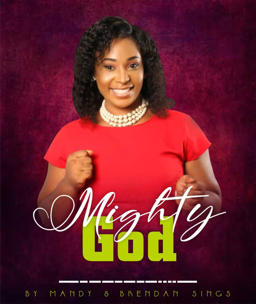 """New Music:-""""Mighty God"""" By Mandy & Brenden Sings 1"""