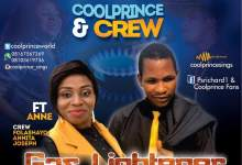 New Music:-Gas Lightener by Coolprince ft. Anne 8