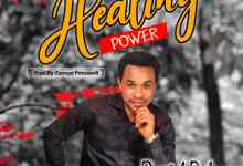 "New Music:-""Healing Power"" By Daniel Bekee 