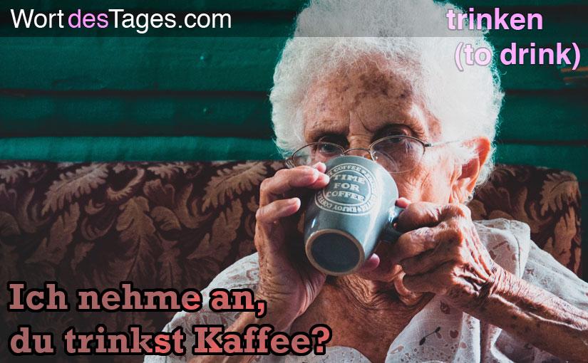 Ich nehme an, du trinkst Kaffee?