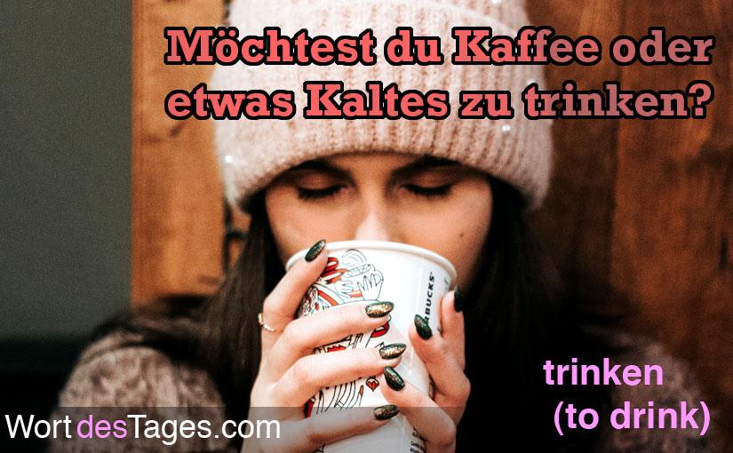 Möchtest du Kaffee oder etwas Kaltes zu trinken?