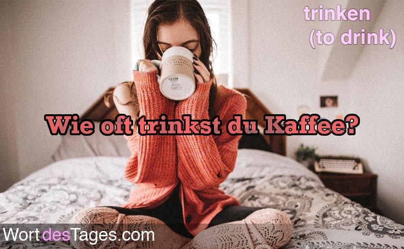 Wie oft trinkst du Kaffee?