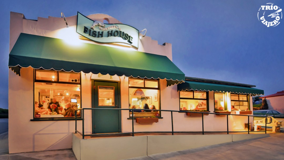 Trio Viajero - EEUU - California - Monterey's Fish House
