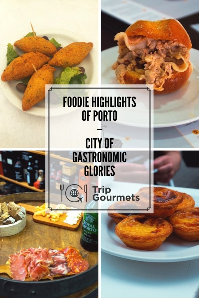 Foodie highlights of Porto Pinterest Trip Gourmets