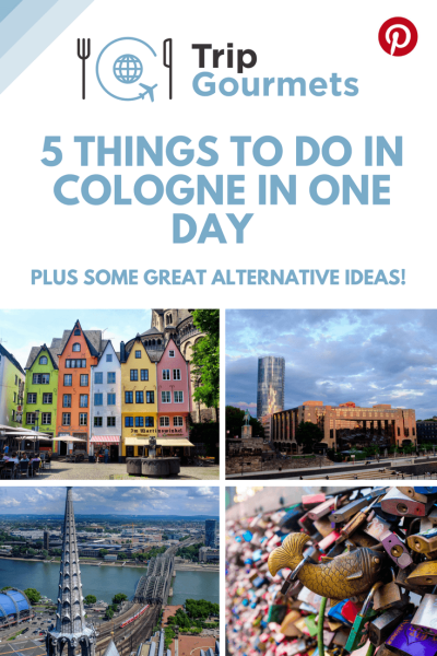 5 THINGS TO DO IN COLOGNE IN ONE DAY – PLUS SOME GREAT ALTERNATIVES!
