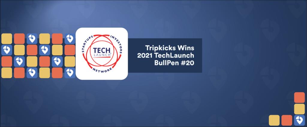 Tripkicks Wins TechLaunch 2021
