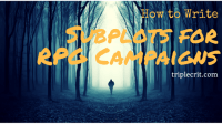 How to Create RPG Campaign Subplots