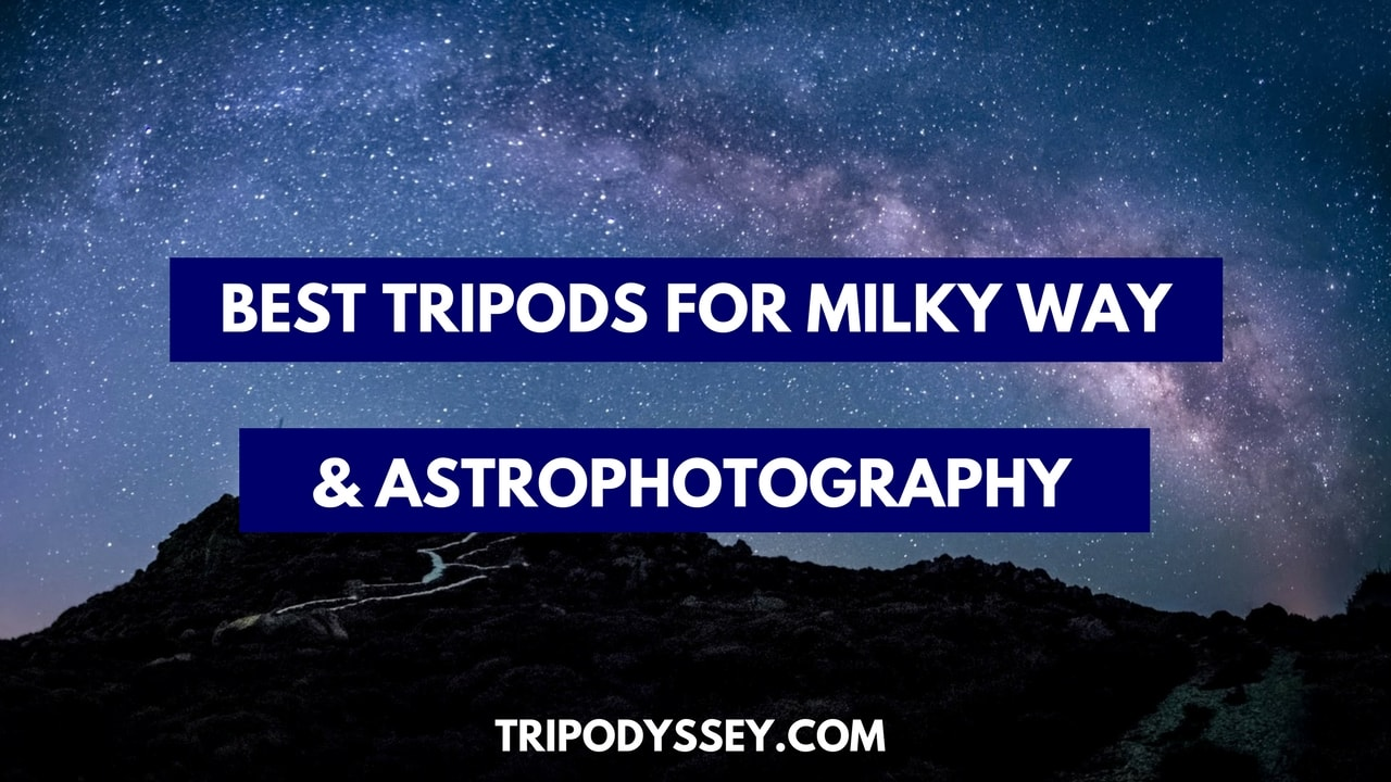 What Are The Best Tripods For Astrophotography cover