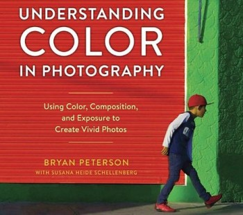 Understanding Color in Photography: Using Color, Composition, and Exposure to Create Vivid Photos Review