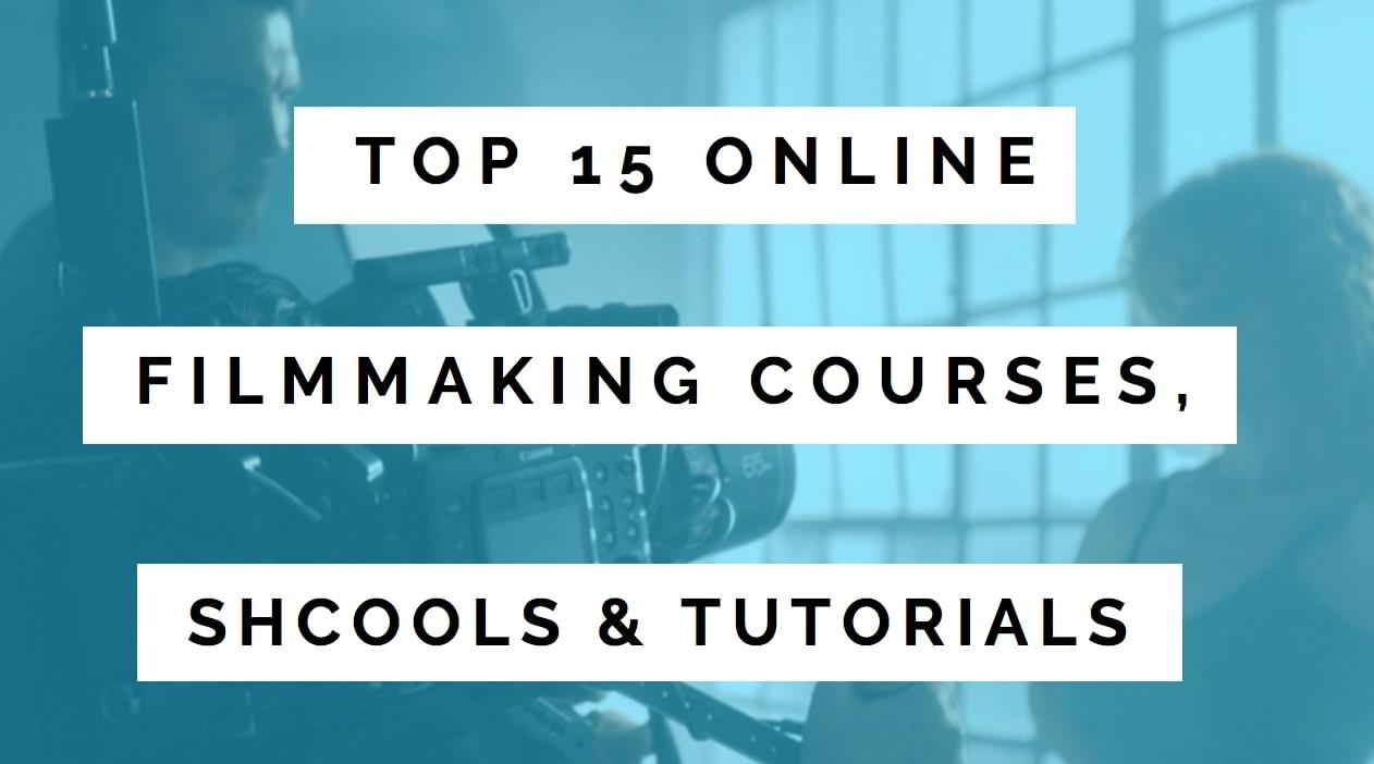 Best Online Filmmaking Courses, Schools, & Tutorials
