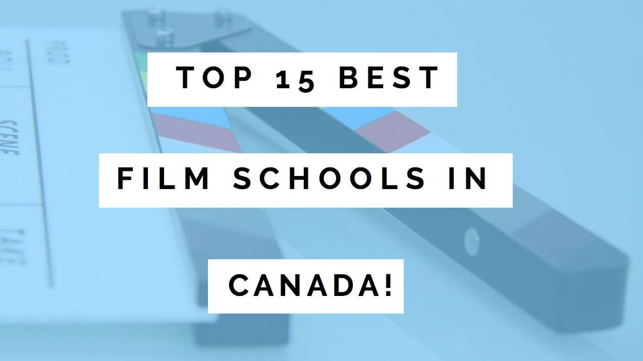 Top 15 Best Filmmaking Schools In Canada Of 2020 Tp