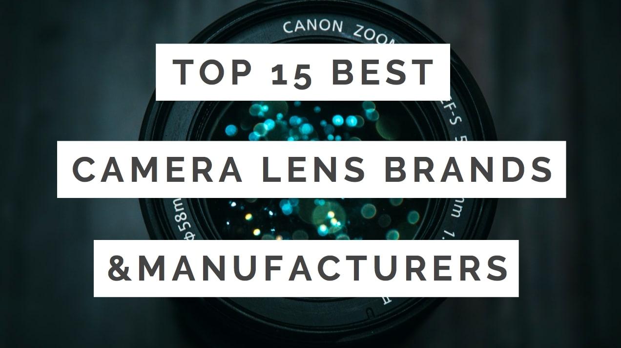 Top 15 Best Camera Lens Brands + Manufacturers | Tripodyssey