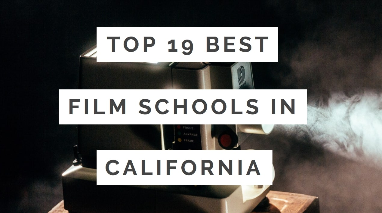 Top 19 Best Film Schools In California To Become a Master