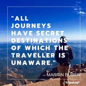 """""""All journeys have secret destinations of which the traveller is unaware."""" – Martin Buber"""