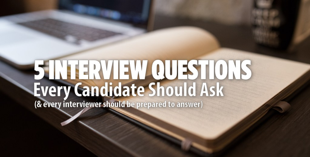 5 Interview Questions Every Candidate Should Ask