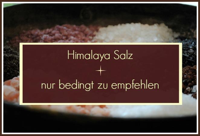 Himalaya Salz - nur bedingt zu empfehlen