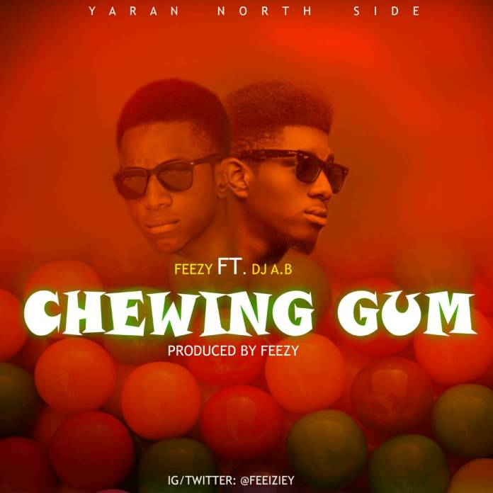 Feezy Chewing Gum ft DJ Ab Mp3 Download