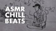 ASMR Chill Beats