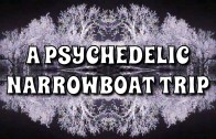 Psychedelic Narrowboat Trip