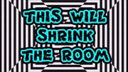 Shrink The Room – Optical Illusion Video