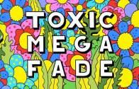 Toxic Mega Fade