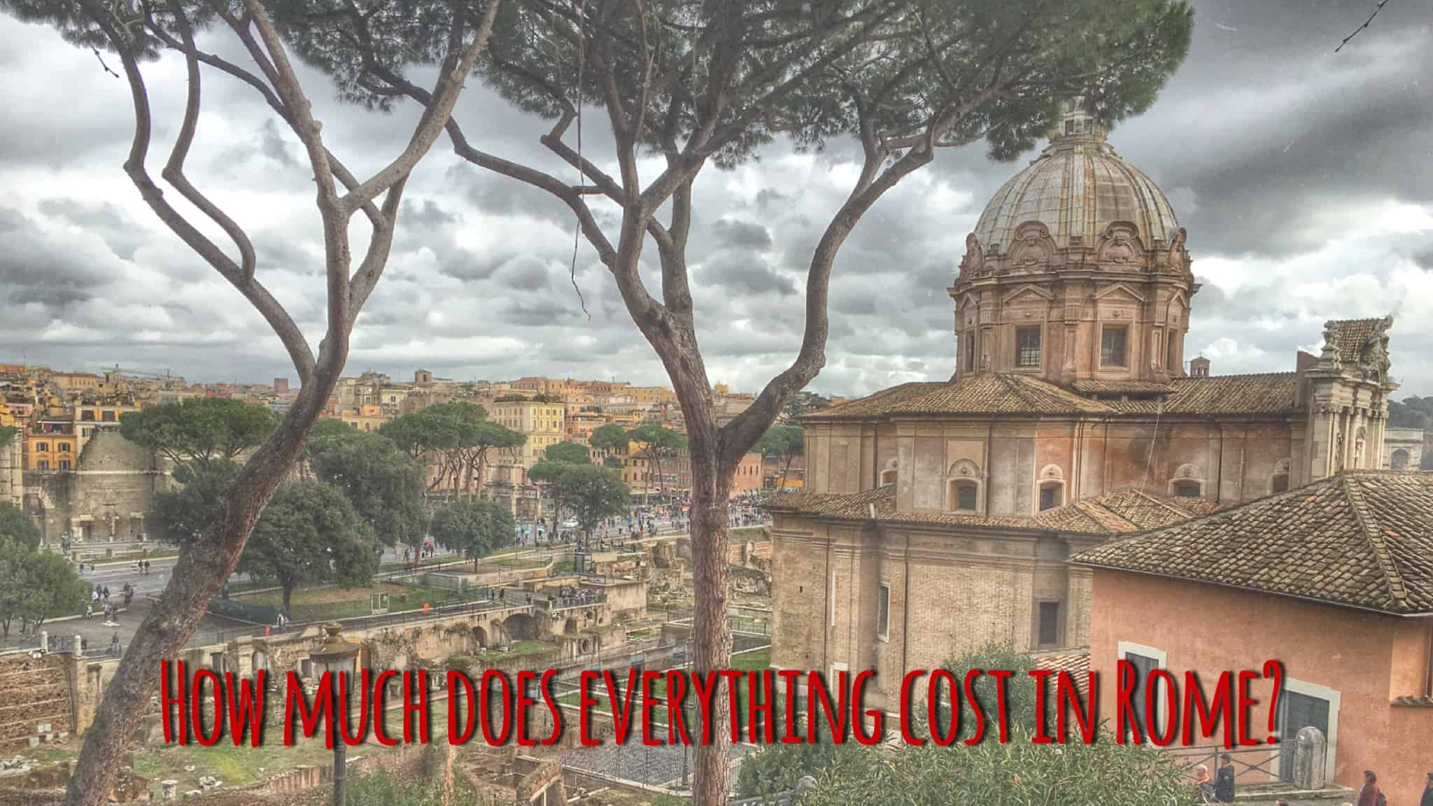 Is Rome Expensive? What Are The Prices In Rome For
