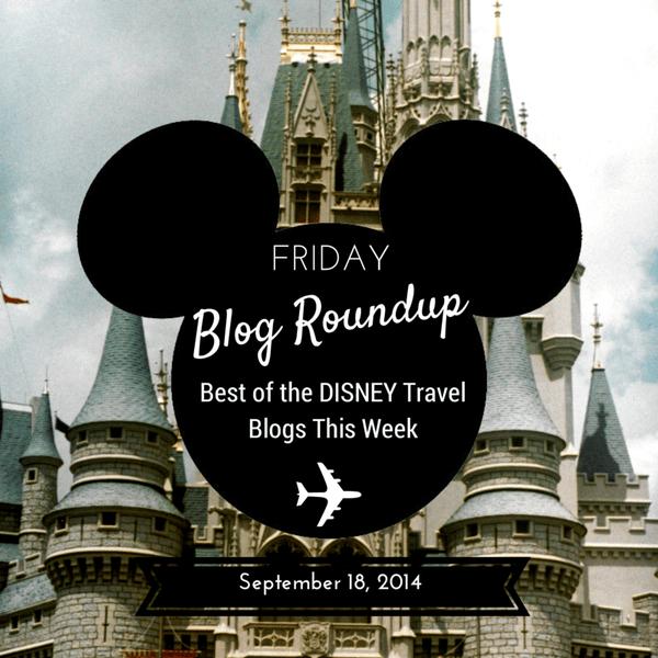 Friday Blog Roundup: The Best of the Disney Blogs, September 19, 2014