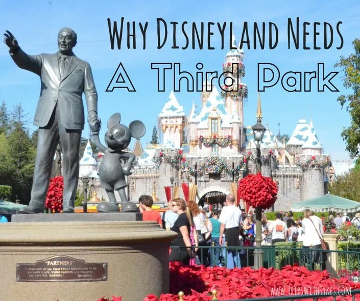Why It's Time For a Third Park at Disneyland