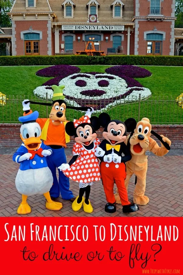 Should You Fly or Drive From San Francisco to Disneyland?