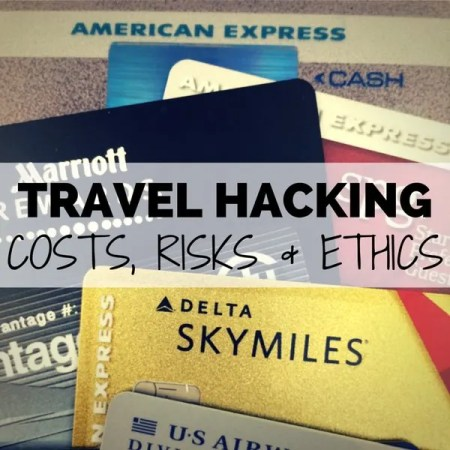 The Costs, Risks, and Ethics of Travel Hacking
