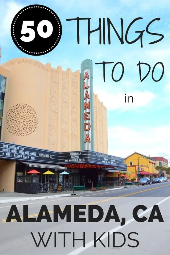 50 Things To Do In Alameda California With Kids The Small Island Of