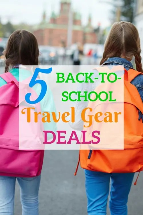 Back-To-School Sales to Mean Great Deals on Family Travel Gear