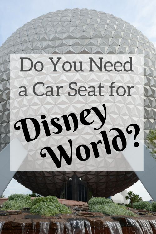 Do You Need a Car Seat for Disney World?