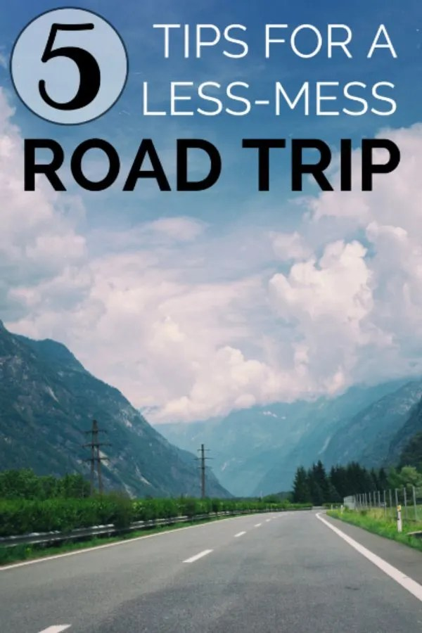 5 Tips for a Less Mess Road Trip