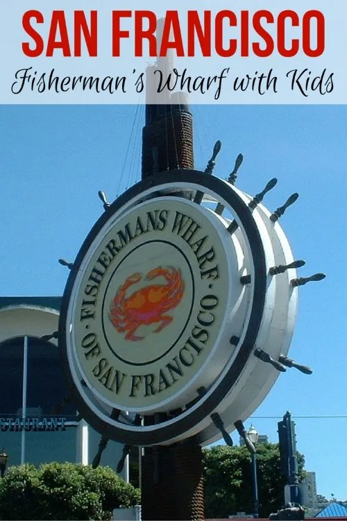 Fishermans Wharf San Francisco with Kids