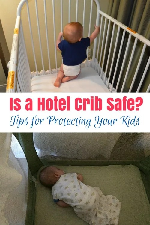 Have you ever wondered whether hotel cribs and Pack 'N Plays are safe? We received a broken crib on a recent hotel stay. Here's what to do if it happens to you to keep your baby or toddler safe.