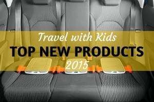 Top New Products for Travel With Kids