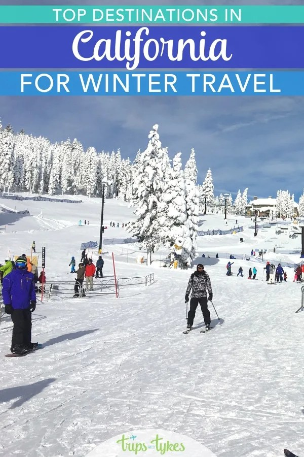 Top winter travel destinations in California: Whether you ski or snowboard or are looking for a tropical warm weather getaway, check out these top family-friendly destinations in the state of California perfect for travelers with kids in the winter months. #california #visitcalifornia #wintertravel #tahoe #winter #familytravel