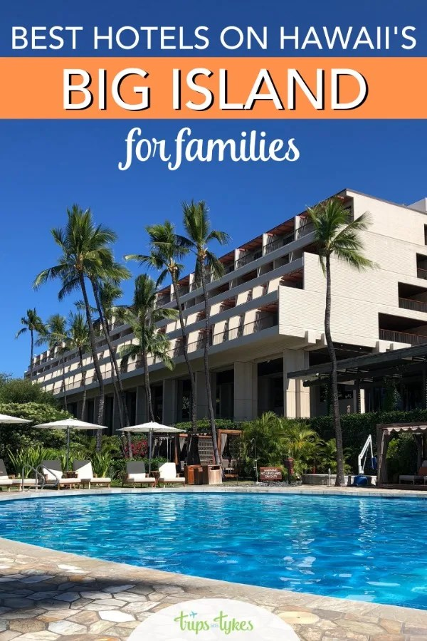 Visiting the Big Island of Hawaii with kids? Explore the very best in hotels, from luxury resorts to budget-friendly lodging on the Kohala Coast and beyond. Plus, things to do and tips for a Big Island vacation. #hawaii #bigisland #familytravel #tripswithtykes