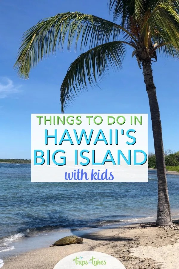 11 best things to do on Hawaii's Big Island for families. From volcanoes to beaches to luaus, find out what to do with kids on the Big Island. Plus tips and hotel recommendations for your Hawaiian vacation. #hawaii #bigisland #familytravel #tripswithtykes