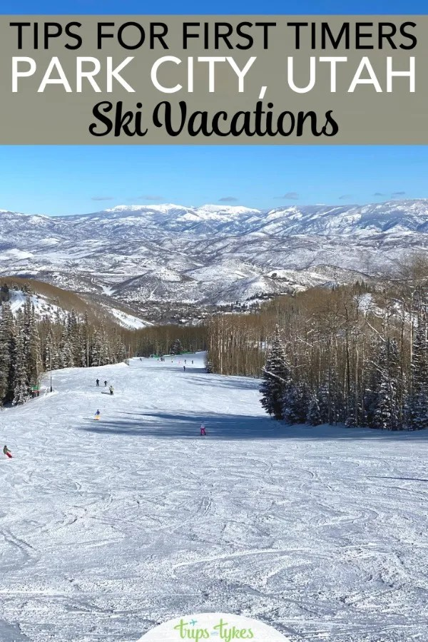 Taking a ski vacation at Park City Mountain Resort in Utah? Essential tips for first timers, from transportation to ski school to navigating the Park City and Canyons villages. #visitparkcity #skiutah #skitrip