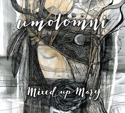 Mixed up Mary - Umolomni