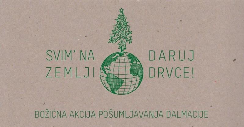"""Počela kampanja za pošumljavanje Dalmacije:""""Svim' na Zemlji, daruj drvce!"""""""