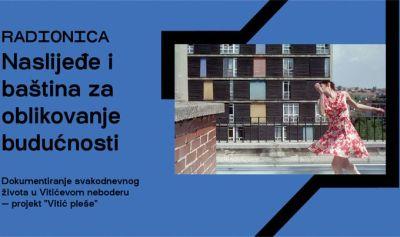"""Hrvatsko dizajnersko društvo i Bacači Sjenki pozivaju na radionicu: """"Naslijeđe i baština za oblikovanje budućnosti"""" – dokumentiranje svakodnevnog života u Vitićevom neboderu"""