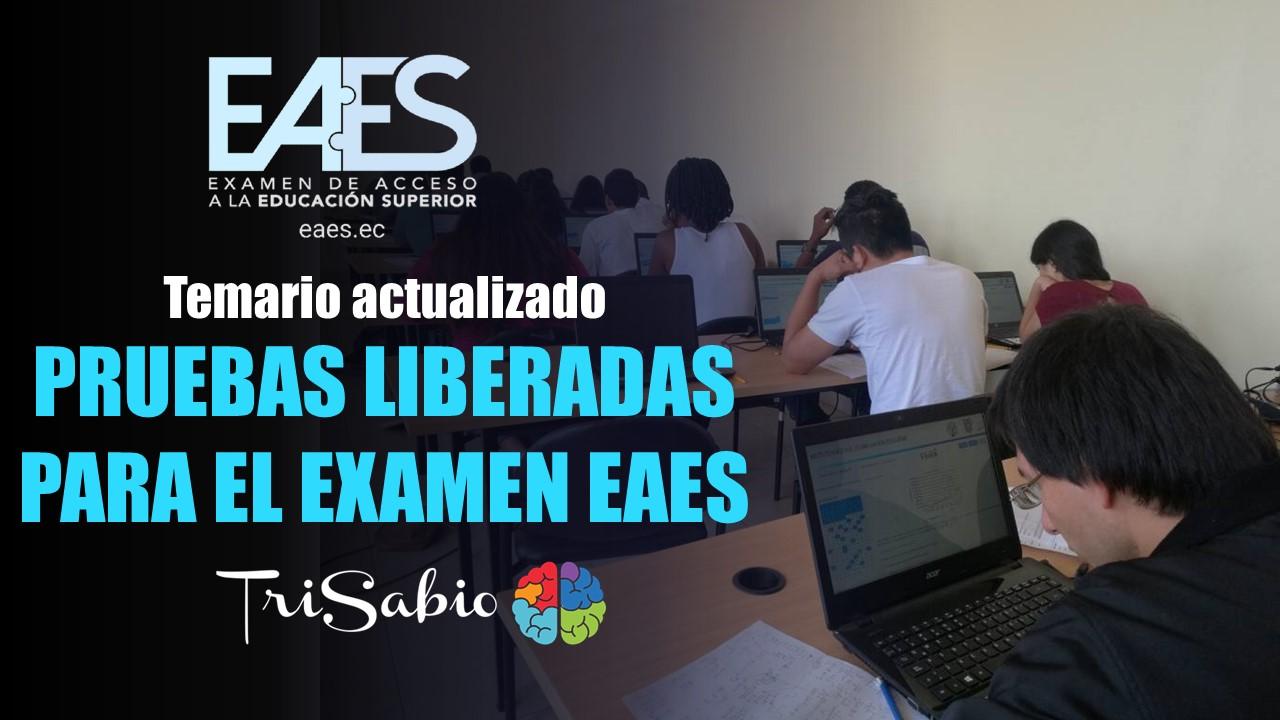 Temario actualizado y pruebas liberadas para el examen EAES