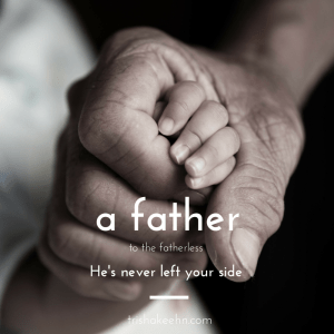 trishakeehn.com, happy fathers day, father to the fatherless, father