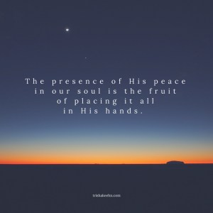 peace, the presence of peace, fruit of surrender